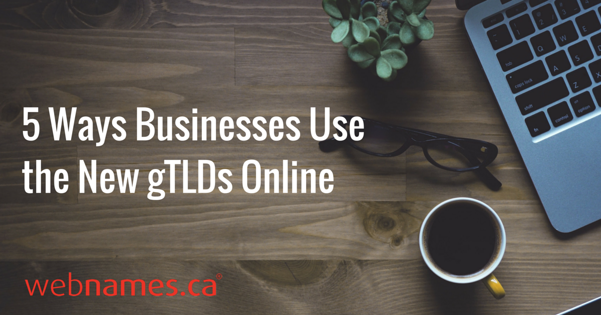 5 Ways Businesses Use the New gTLDs Online
