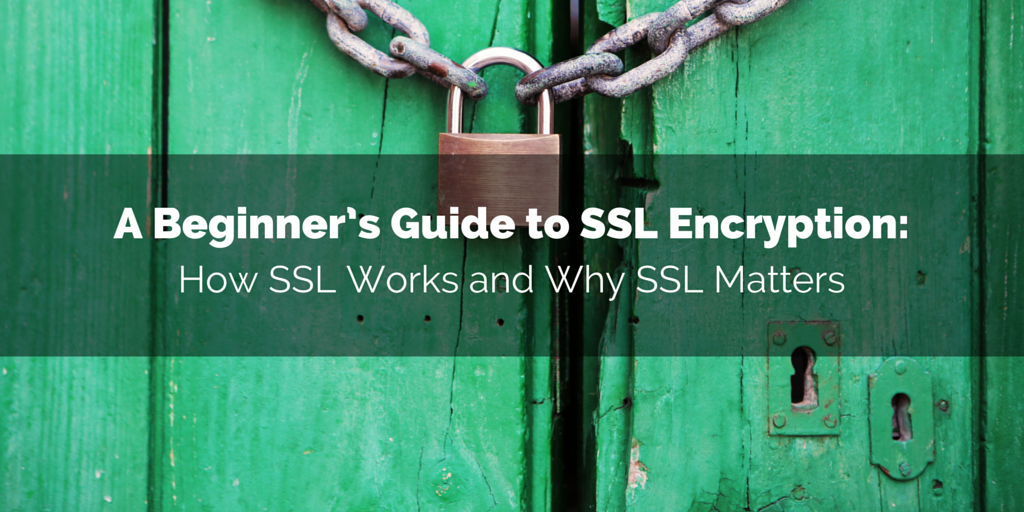 A beginner's guide to SSL encryption