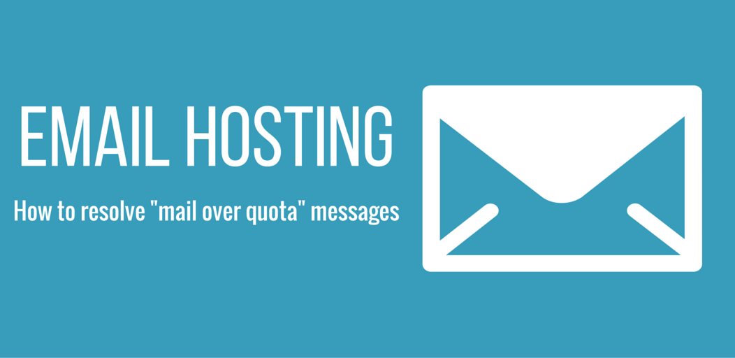 Email Hosting - Mail Over Quota Resolution