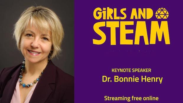 Science World - Girls in STEAM, keynote Dr. Bonnie Henry