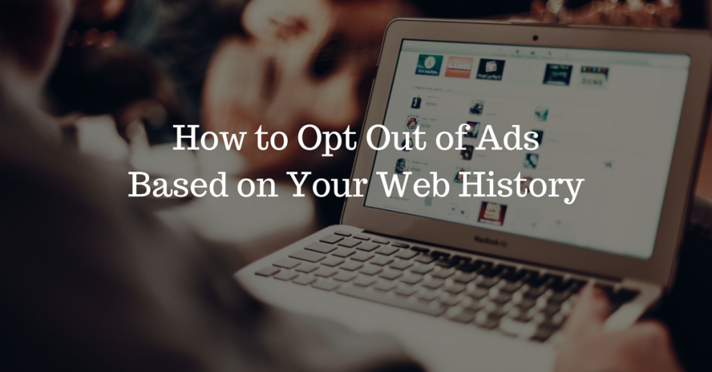 How to Opt Out of Ads Based on Your Web