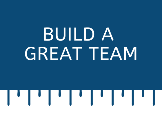 build a great team - tips for scaling your small business